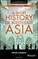 A Short History of South-East Asia, 6th Edition Front Cover