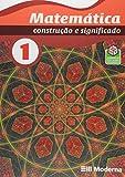 Matemática. Construção e Significado. 1º Ano