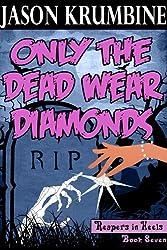 Only the Dead Wear Diamonds (Reapers in Heels #7)
