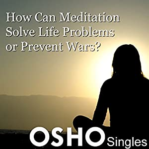 How Can Meditation Solve Life Problems or Prevent Wars Speech