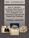 John H. Michell V. Louisiana State Board of Optometry Examiners. U. S. Supreme Court Transcript of Record with Supporting Pleadings, Thomas J. Meunier, 1270472305
