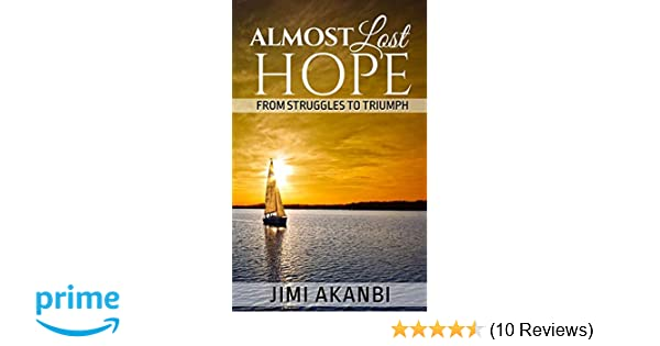Almost Lost Hope: From Struggles to Triumph: Jimi Akanbi