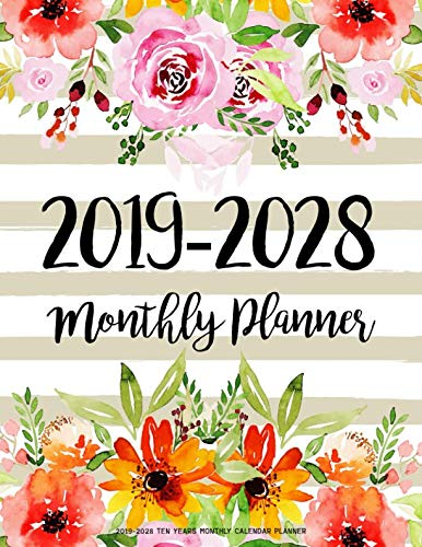 2019-2028 Ten Years Monthly Calendar Planner: Ten Years | January 2019 to December 2028 Monthly Calendar Planner For Academic Agenda Schedule ... Design (10 Years Monthly Calendar Planner)