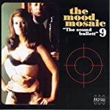 The Mood Mosaic, Vol. 9: The Sound Bullett