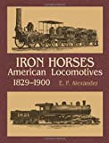 Iron Horses, E. Alexander, 0486425312