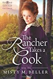 The Rancher Takes a Cook (Texas Rancher Trilogy) (Volume 1) by  Misty M. Beller in stock, buy online here