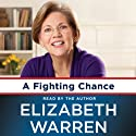 A Fighting Chance Audiobook by Elizabeth Warren Narrated by Elizabeth Warren