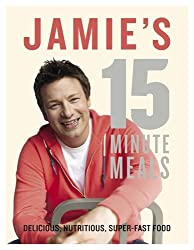 Jamie's 15 Minute Meals Delicious, Nutritious, Super-Fast Food