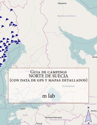 Download Guia de campings NORTE DE SUECIA (con data de gps y mapas detallados) (Spanish Edition) ebook