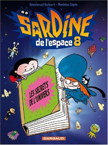 Sardine de l'espace n° 8 Les secrets de l'univers