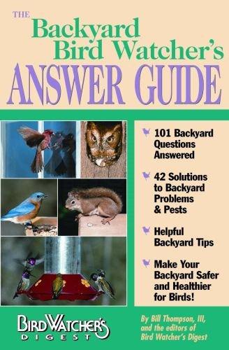 The Backyard Bird Watchers Answer Guide Bill Thompson III