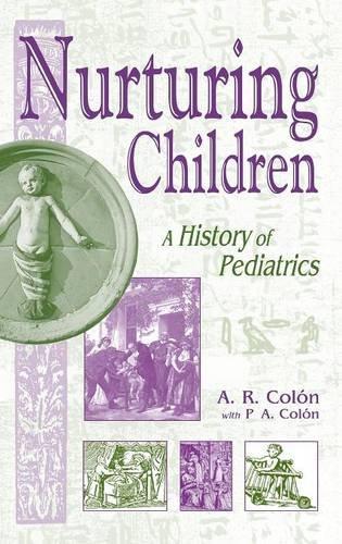 Nurturing Children: A History of Pediatrics