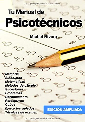 Tu manual de psicotécnicos Tapa blanda – 6 oct 2018 Míchel Rivera Juan Ramón Navas Independently published 1726614719