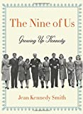 img - for The Nine of Us: Growing Up Kennedy book / textbook / text book