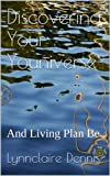 img - for Discovering Your Youniverse: And Living Plan Be book / textbook / text book