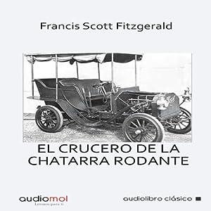 El crucero de la chatarra rodante [The Cruise of the Rolling Junk] Audiobook