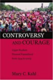Controversy and Courage, Mary Kahl, 0595332358