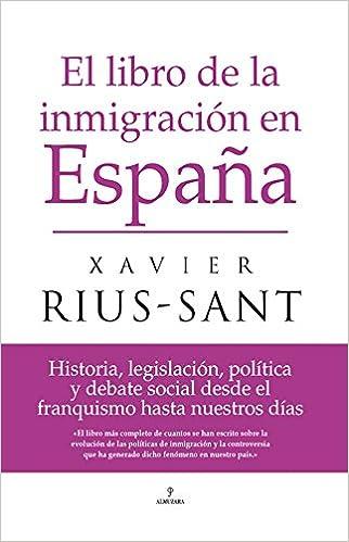 El libro de la inmigración en España: Historia, legislación ...