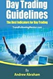 Day Trading Guidelines - The Best Indicators for Day Trading: Tools For Professional Traders (Trend Following Mentor)