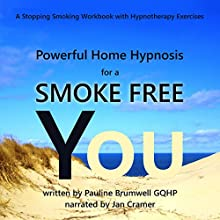 Powerful Home Hypnosis for a Smoke-Free You: A Stopping Smoking Workbook with Hypnotherapy Exercises Audiobook by Pauline Brumwell Narrated by Jan Cramer