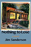 Nothing to Lose, Jim Sanderson, 0875655785