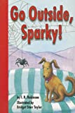 Go Outside, Sparky!, F. R. Robinson, 0673613240