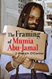 The Framing of Mumia Abu-Jamal, J. Patrick O'Connor, 1556527446