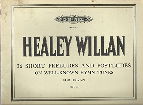 - 36 Short Preludes and Postludes on Well-Known Hymn Tunes for Organ (Set II)