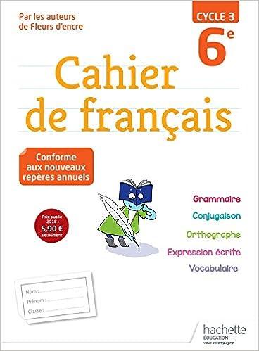 Cahier De Francais Cycle 3 6e Ed 2018 Amazon Fr Chantal