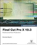 Final Cut Pro X 10.3: Professional Post-Production