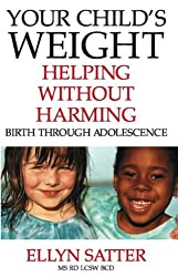 Your Child's Weight: Helping Without Harming: 1