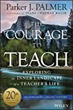 img - for The Courage to Teach: Exploring the Inner Landscape of a Teacher's Life, 20th Anniversary Edition book / textbook / text book