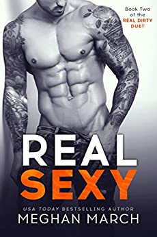 Real Sexy (Real Dirty Duet Book 2) by [March, Meghan]
