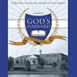 God's Harvard: A Christian College on a Mission to Save America | Hanna Rosin