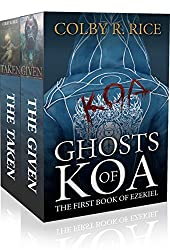 Ghosts of Koa: The First Book of Ezekiel, Volumes I and II: The Given and The Taken (The Books of Ezekiel OMNIBUS 1)
