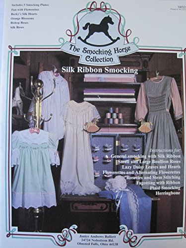 (The Smocking Horse Collection - Silk Ribbon Smocking)
