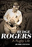 Budge Rogers: A Rugby Life
