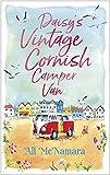 Daisy's Vintage Cornish Camper Van: Escape into a heartwarming, feelgood summer read