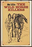 img - for The Wild Horse Killers book / textbook / text book