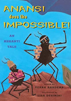 Anansi Does The Impossible!: An Ashanti Tale 0689839332 Book Cover