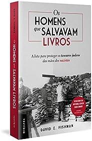 Os homens que salvavam livros: A luta para proteger os tesouros judeus das mãos dos nazistas