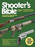 Shooter's Bible, 104th Edition: The World's Bestselling Firearms Reference