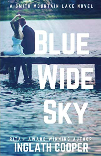Blue Wide Sky: Book One - Smith Mountain Lake Series (Volume 1)