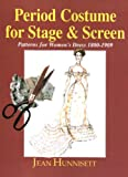 Period Costume for Stage and Screen: 1800-1909: Patterns for Women's Dress