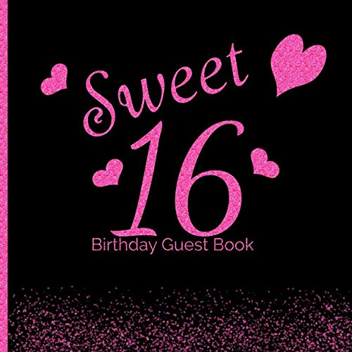 Sweet 16  Birthday Guest Book: 16th - Sixteenth Hand Drawn Designs Pink and Black Keepsake Memento Gift Book Signing in Autograph For Family Friends To Write In  Messages -