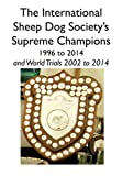 img - for The International Sheep Dog Society's Supreme Champions book / textbook / text book