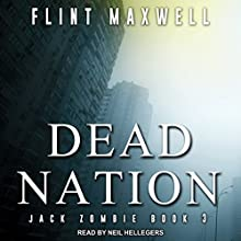 Dead Nation: Jack Zombie Series, Book 3 Audiobook by Flint Maxwell Narrated by Neil Hellegers
