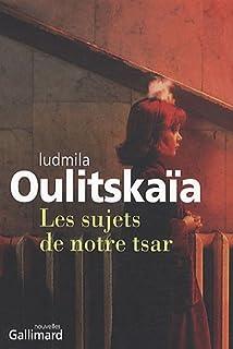 Les sujets de notre tsar : nouvelles, Oulitskaïa, Lioudmila Evguenievna