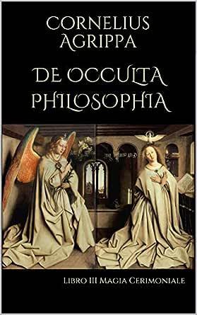 De Occulta Philosophia: Libro III Magia Cerimoniale (Italian ...