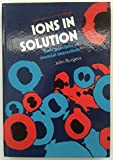Ions in Solution, John Burgess, 0745801722